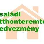 A Családi Otthonteremtési Kedvezmény (CSOK) információ